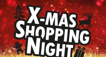 X-Mas Shopping night 2019 is coming!